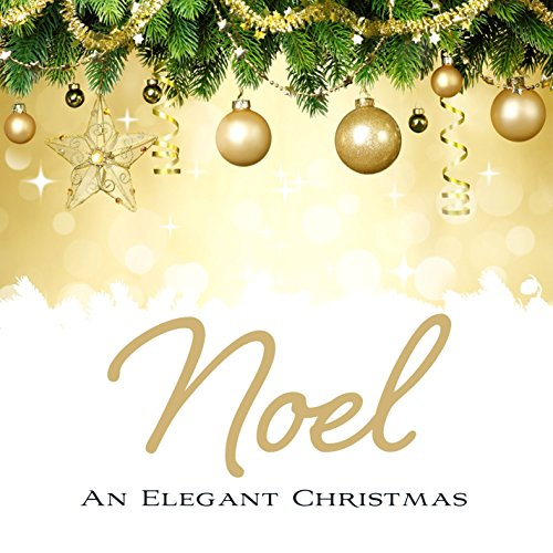 The Holly And The Ivy (Noel: An Elegant Christmas Version)