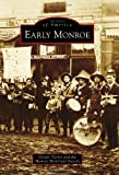 Early Monroe (Images of America)