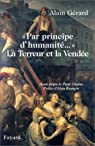 Par principe d'humanité... : La Terreur et la Vendée par Gérard (III)