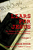 Liars For Jesus: The Religious Right's Alternate Version of American History Vol. 1 (English Edition)