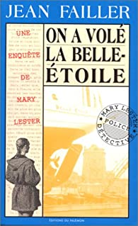 Les Enquêtes de Marie Lester,tome 9 :On a volé la Belle-Etoile! par Jean Failler