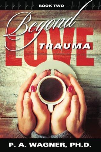 Beyond Love Trauma (Volume 2)