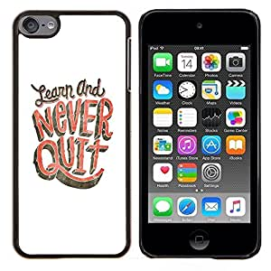 YiPhone /// Prima de resorte delgada de la cubierta del caso de Shell Armor - Nunca abandone Aprenda Estudio Blanco Rosa - Apple iPod Touch 6 6th Touch6