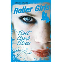 Boot Camp Blues (Roller Girls)