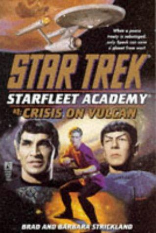 Crisis on Vulcan (STAR TREK: STAR FLEET ACADEMY) (Strickland Signed)