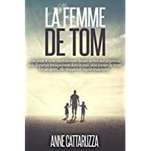 LA FEMME DE TOM: Une femme disparue. Une famille brisée. Un mystère entier... (French Edition)