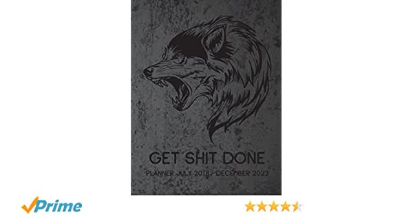 Get Shit Done Planner July 2018 - December 2022: Five Year ...