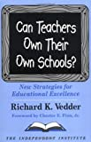 img - for Can Teachers Own Their Own Schools?: New Strategies for Educational Excellence book / textbook / text book
