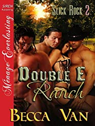 Double E Ranch [Slick Rock 2] (Siren Publishing Menage Everlasting)