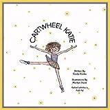 Cartwheel Katie, Cynthia Ponko, 1412037956