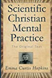 Scientific Christian Mental Practice: The Original Text