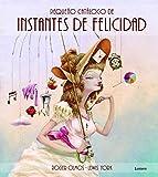 Pequeño catálogo de Instantes de Felicidad (Lumen ilustrados)