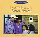 Let's Talk about Foster Homes, Elizabeth Weitzman, 082392310X