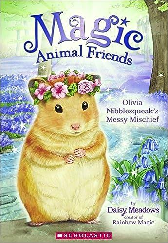 Téléchargez des livres gratuits en français pdfOlivia Nibblesqueak's Messy Mischief (Turtleback School & Library Binding Edition) (Magic Animal Friends) PDF
