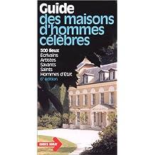 GUIDE DES MAISONS D'HOMMES CÉLÈBRES