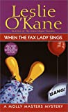 When the Fax Lady Sings, Leslie O'Kane, 0449005682