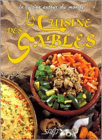 Bernard Moulart, Nadia Bensaïd - La cuisine des sables