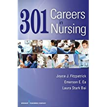 301 Careers in Nursing: Volume 1