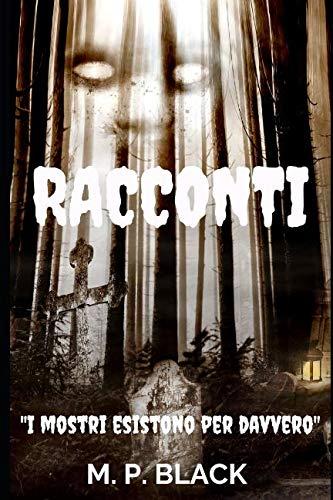 RACCONTI - I MOSTRI ESISTONO PER DAVVERO (Italian Edition) -