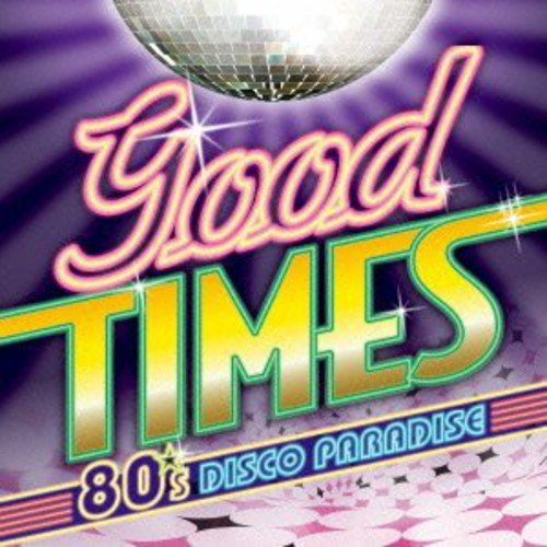 Good Times: 80's Challenge the lowest price of Japan Super popular specialty store Disco Paradise Various
