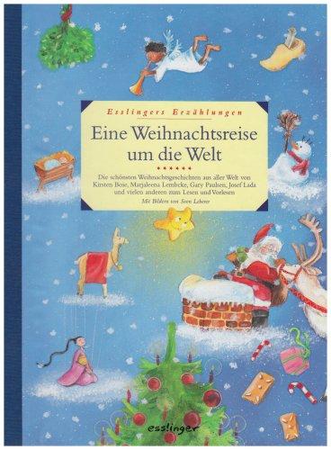 eine-weihnachtsreise-um-die-welt-esslingers-erzhlungen-die-schnsten-weihnachtsgeschichten-aus-aller-welt-von-kirsten-boie-marjaleena-lemcke-gary-und-vielen-anderen-zum-lesen-und-vorlesen