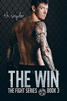 the Win (the Fight Series, #3) by [snyder, t. h.]