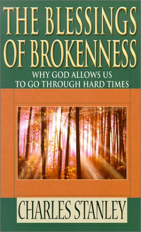 Download The Blessings of Brokenness: Why God Allows Us to Go Through Hard Times pdf