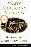 Songs in Ordinary Time, Mary McGarry Morris, 067087907X
