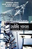 Public Voices, Private Interests : Australia's Media Policy, Craik, Jennifer and Bailey, Julie James, 186373628X