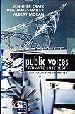 Public Voices, Private Interests : Australia's Media Policy, Craik, Jennifer and Bailey, Julie James, 186373628X