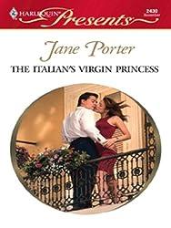 The Italian's Virgin Princess (Princess Brides Book 3)
