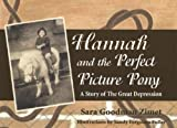 Hannah and the Perfect Picture Pony: A Story of the Great Depression