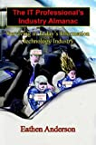 img - for The It Professional's Industry Almanac: Surviving In Today's Information Technology Industry book / textbook / text book
