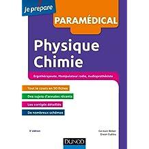 Physique Chimie - 3e éd : Ergothérapeute, Manipulateur radio, Audioprothésiste (Concours paramédicaux et sociaux) (French Edition)