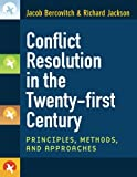 img - for Conflict Resolution in the Twenty-first Century: Principles, Methods, and Approaches book / textbook / text book