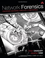 Network Forensics: Tracking Hackers through Cyberspace Front Cover