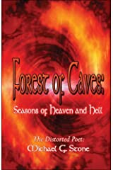 Forest of Caves: Seasons Of Heaven And Hell Paperback