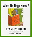 What Do Dogs Know?, Stanley Coren, 0684848600