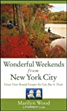 Frommer's Wonderful Weekends from New York City, Marilyn Wood, 0764519816