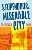 Stupendous, Miserable City, John David Rhodes, 0816649308