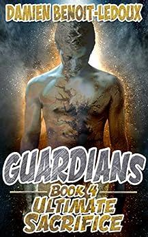 Ultimate Sacrifice (Guardians Book 4) by [Benoit-Ledoux, Damien]