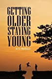 img - for Getting Older, Staying Young book / textbook / text book