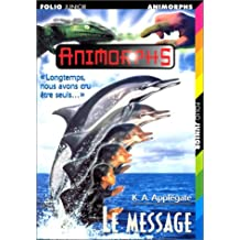 MESSAGE (LE) (ANIMORPHS #4)