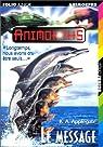 Animorphs, tome 4 : Le message par Applegate