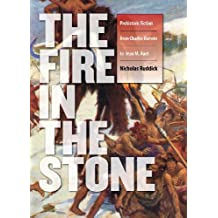 Fire in the Stone: Prehistoric Fiction from Charles Darwin to Jean M. Auel (Early Classics of Science Fiction)