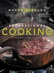 Professional Cooking: College Version 7th (seventh) Edition by Gisslen, Wayne published by John Wiley & Sons (2010)