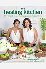 The Healing Kitchen: 175+ Quick & Easy Paleo Recipes to Help You Thrive Paperback
