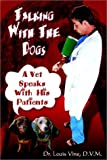img - for Talking With the Dogs: A Vet Speaks With His Patients book / textbook / text book