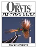 The Orvis Fly-Tying Guide, Tom Rosenbauer, 1585740330