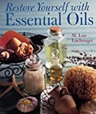 Restore Yourself with Essential Oils, M. Lou Luchsinger, 0806927623